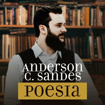 Anderson C. Sandes & Poesia