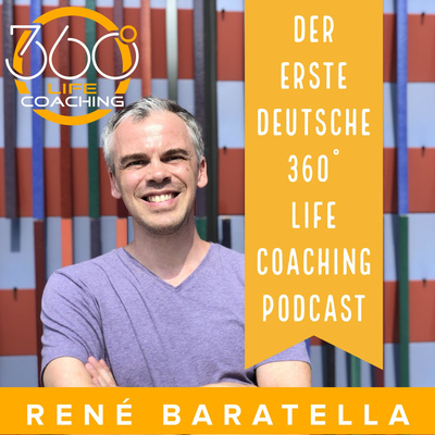 René Baratella - Der erste deutsche 360° Life Coaching Podcast
