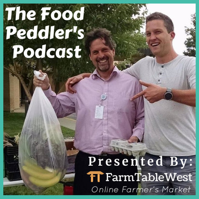 The Food Peddler's Podcast: Presented by FarmTableWest
