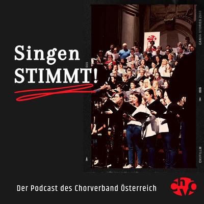 """""""Singen STIMMT!"""" - der Podcast des Chorverband Österreich"""