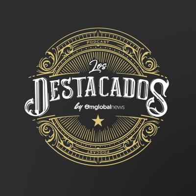 Los Destacados by Omglobalnews