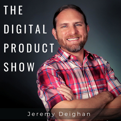 The Digital Product Show with Jeremy Deighan