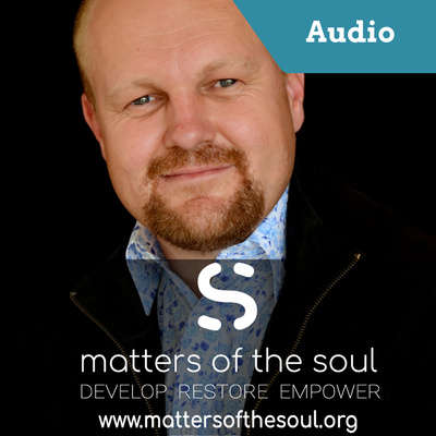 Matters of the Soul - Podcast