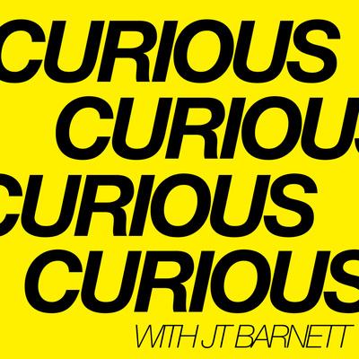 CURIOUS with JT BARNETT & CONRAD CARR