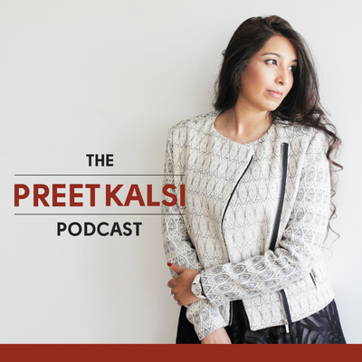 The Preet Kalsi Podcast
