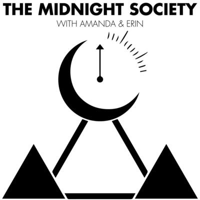 The Midnight Society with Amanda & Erin