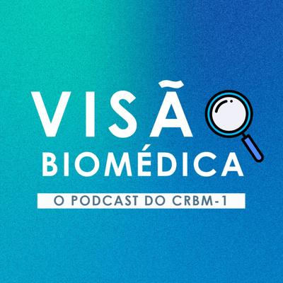 Visão Biomédica - O podcast do CRBM1