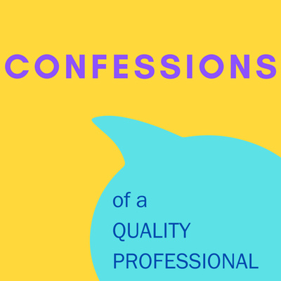 Confessions of a Quality Professional
