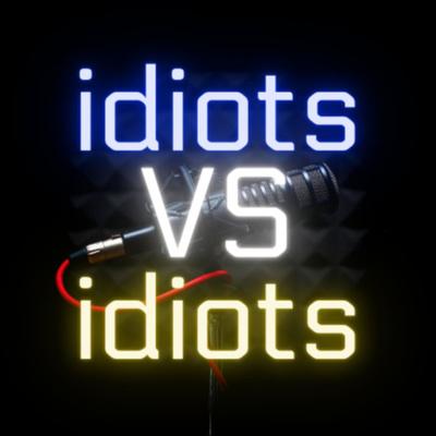 idiots VS idiots