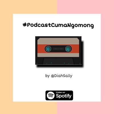 Podcast Cuma Ngomong