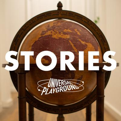Universal Playground STORIES