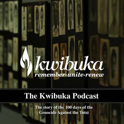 The Kwibuka Podcast
