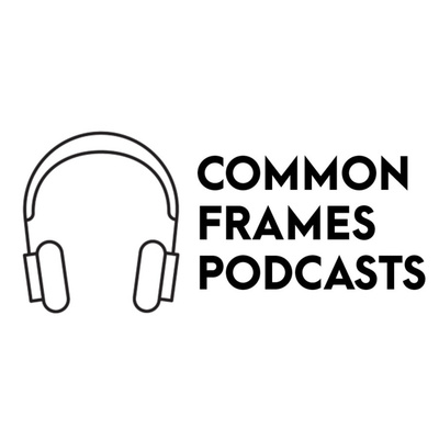 Common Frames Podcasts
