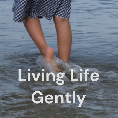 Living Life Gently