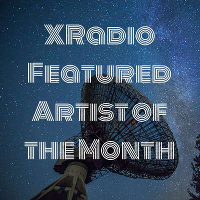 XRadio Featured Artist of the Month