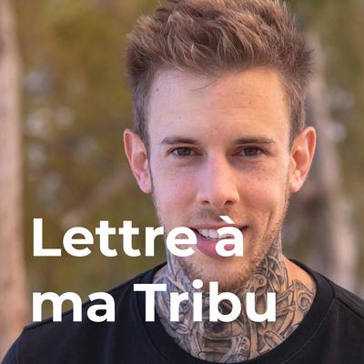 Lettre à ma Tribu - Muscle ton esprit pour une perte de poids épanouie avec Jérémy Loreau