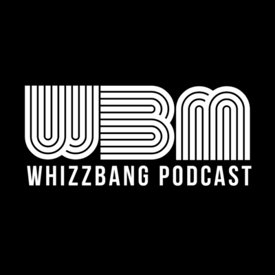 Whizzbang Podcast