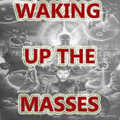 Waking Up The Masses