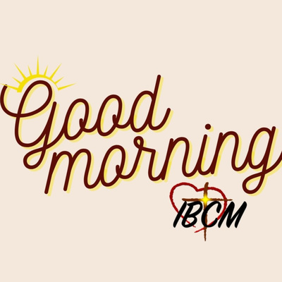 Good Morning IBCM!