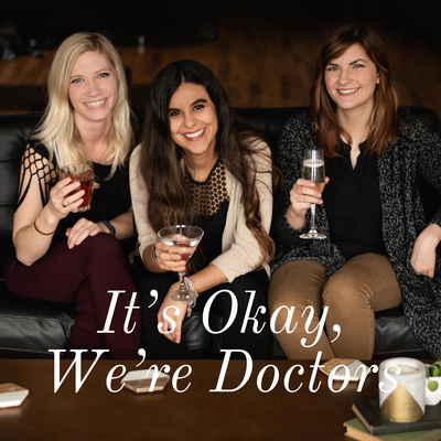 It's Okay, We're Doctors