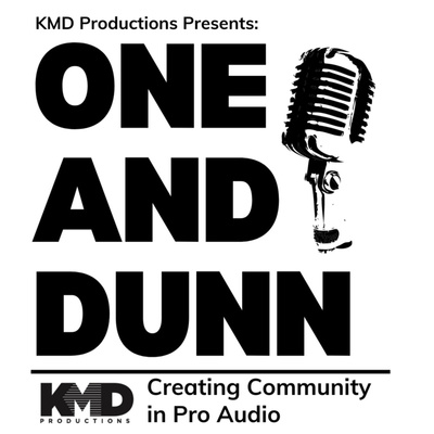 KMD Productions Presents: One & Dunn