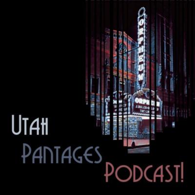 Utah Pantages Podcast
