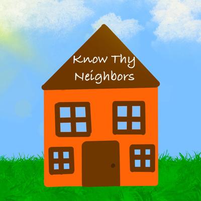 Know Thy Neighbors
