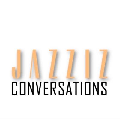 JAZZIZ Conversations