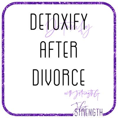 Detoxify After Divorce