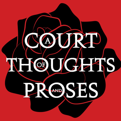 A Court of Thoughts and Proses