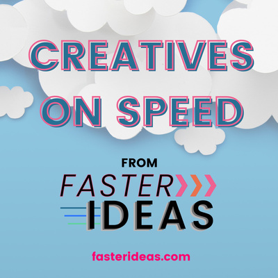 Creatives on Speed from Faster Ideas