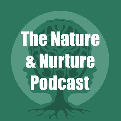 The Nature & Nurture Podcast