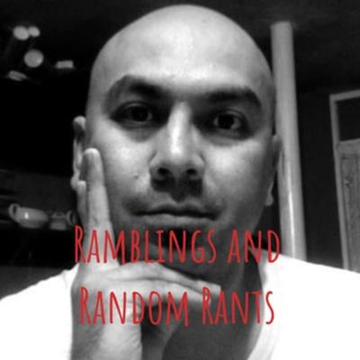 Ramblings & Random Rants