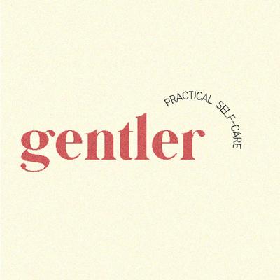 Gentler: Practical Self-Care