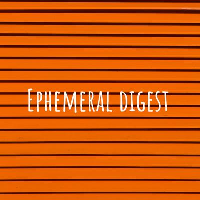 Ephemeral digest