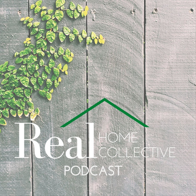 The Real Home Collective Podcast