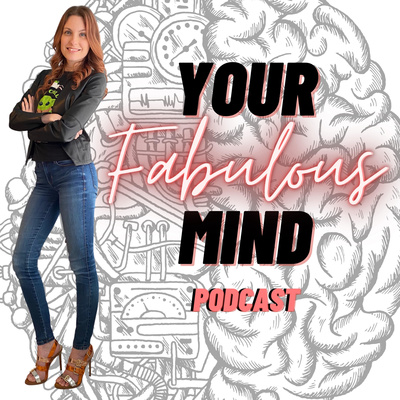 Your Fabulous Mind Podcast