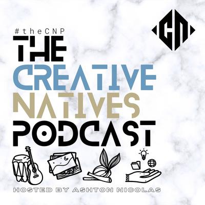The Creative Natives Podcast