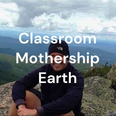 Classroom Mothership Earth