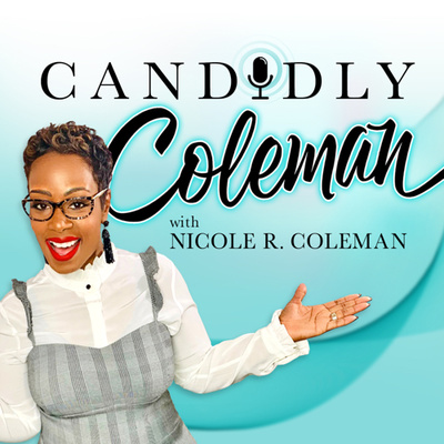 Candidly Coleman Podcast