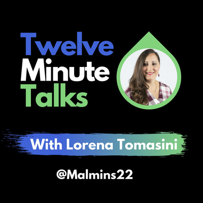Twelve Minute Talks with Lorena Tomasini