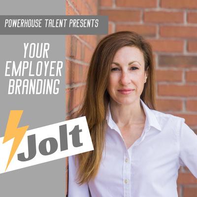 Your Employer Branding Jolt - by Powerhouse Talent Inc.