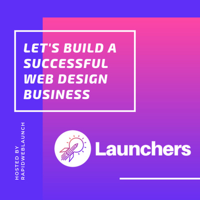 Launchers - Build a successful web design business