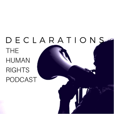Declarations: The Human Rights Podcast