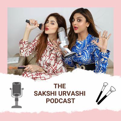 The Sakshi Urvashi Podcast