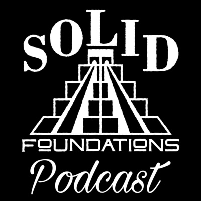Solid Foundations Podcast