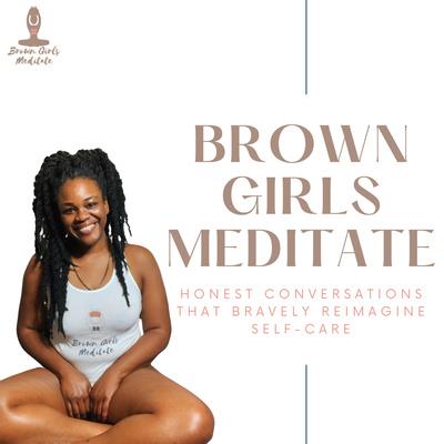 Brown Girls Meditate
