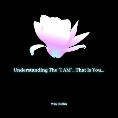"""Understanding The """"I AM""""...That Is You..."""
