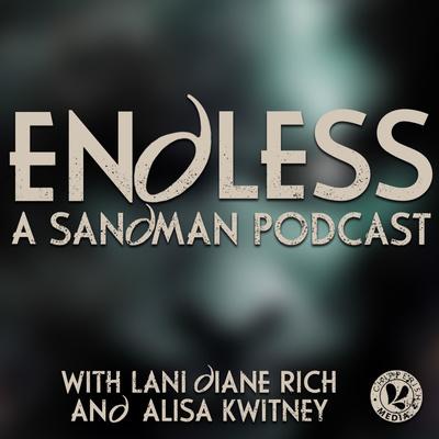 Endless: A Sandman Podcast