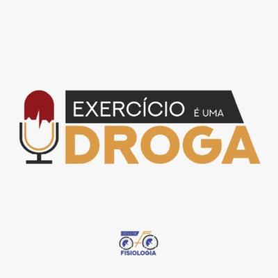 EXERCÍCIO É UMA DROGA